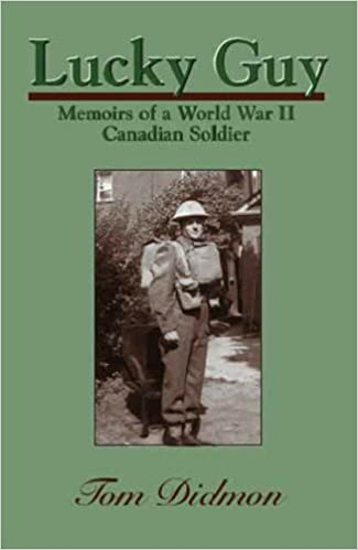 Lucky Guy: Memoirs of a World War II Canadian Soldier