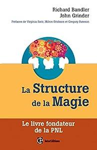 La Structure de la Magie - Le livre fondateur de la PNL par Richard Bandler