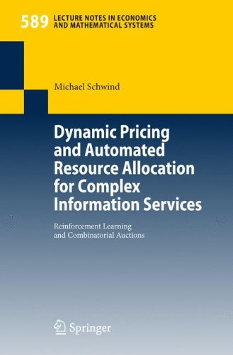 Dynamic Pricing and Automated Resource Allocation for Complex Information Services: Reinforcement Learning and Combinatorial Auctions (Lecture Notes in Economics and Mathematical Systems) by Brand: Springer
