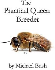 The Practical Queen Breeder: Beekeeping Naturally