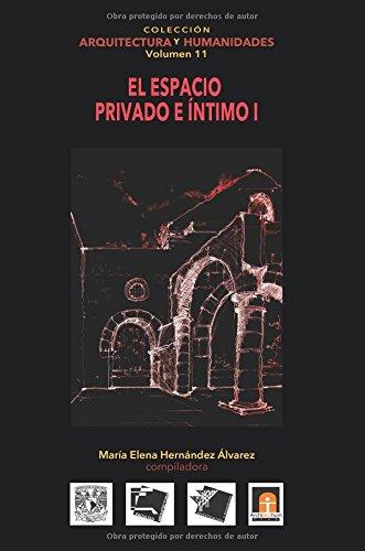 Descargar Libro Volumen 11 El Espacio Privado E íntimo I: Volume 11 María Elena Hernández Alvarez