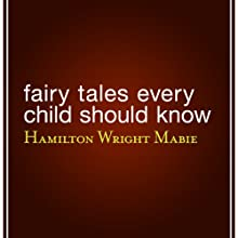 Fairy Tales Every Child Should Know Audiobook by Hamilton Wright Mabie Narrated by Samantha Worthen