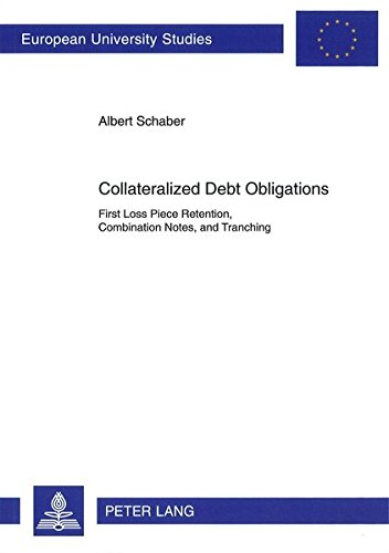 Collateralized Debt Obligations: First Loss Piece Retention, Combination Notes, and Tranching (Europäische Hochschulschriften / European University Studies / Publications Universitaires Européennes) PDF