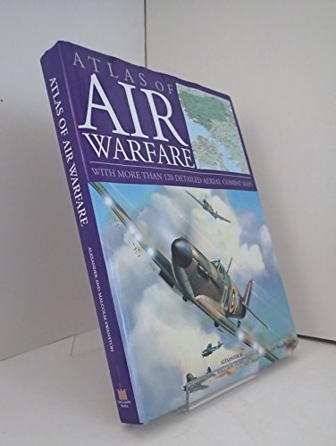 Atlas of Air Warfare, with More Than 120 Detailed Aerial Combat Maps (Alexander Swanston)