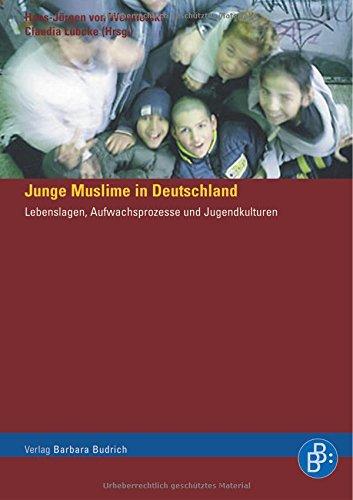 Junge Muslime in Deutschland: Lebenslagen, Aufwachsprozesse und Jugendkulturen
