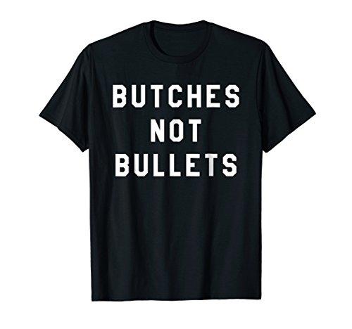 Butches Not Bullets LGBT Gay Lesbian Gun Reform Tshirt