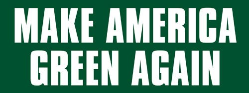 American Vinyl Make America Green Again Bumper Sticker (Recycle Climate Change Pot Weed Vegan)