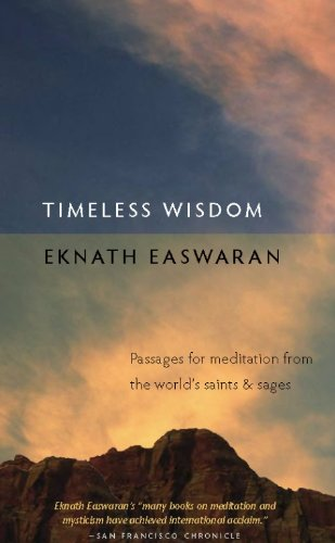 Timeless Wisdom: Passages for Meditation from the World's Saints and Sages (Essential Easwaran Library)