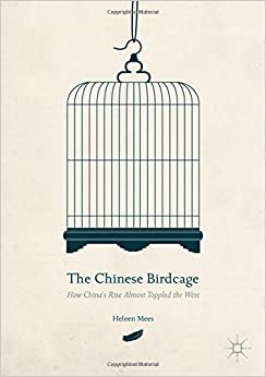 Book The Chinese Birdcage: How China's Rise Almost Toppled the West