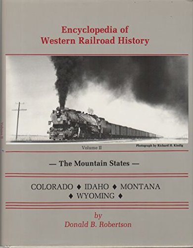 Volume III-Oregon /& Washington Encyclopedia of Western Railroad History