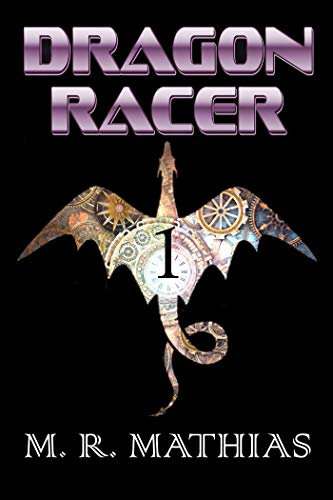 "Click Here To Order ""Dragon Racer 1"" by M. R. Mathias!!!"