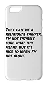 They call me a relational thinker. I'm not entirely sure Iphone 6 plus case