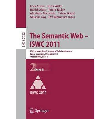 Download [(The Semantic Web --ISWC 2011: Part II: 10th International Semantic Web Conference, Bonn, Germany, October 23-27, 2011, Proceedings )] [Author: Lora Aroyo] [Dec-2011] ebook