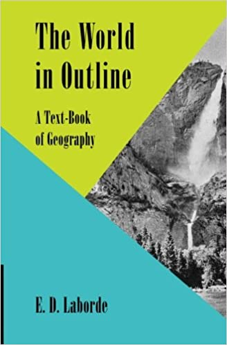 The World in Outline: A Text-Book Of Geography