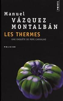 Les thermes par Vázquez Montalbán