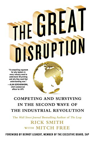 The Great Disruption: Competing and Surviving in the Second Wave of the Industrial Revolution (Great Disruption)
