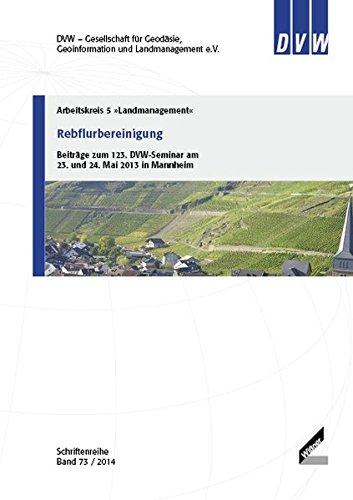Rebflurbereinigung: Beiträge zum 123. DVW-Seminar am 23. und 24. Mai 2013 in Mannheim (Schriftenreihe des DVW)