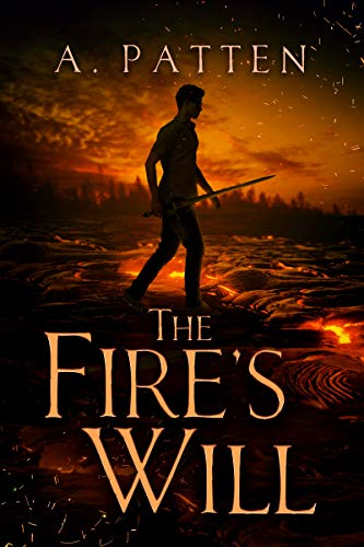 The Fire's Will by Astrina Patten