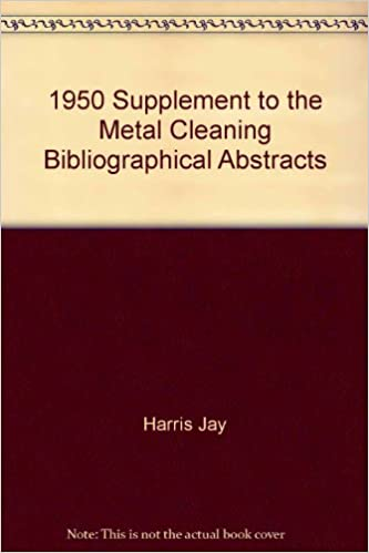 Book 1950 Supplement to the Metal Cleaning Bibliographical Abstracts