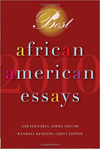 best african american essays gerald early randall kennedy best african american essays 2010 gerald early randall kennedy 9780553806922 com books