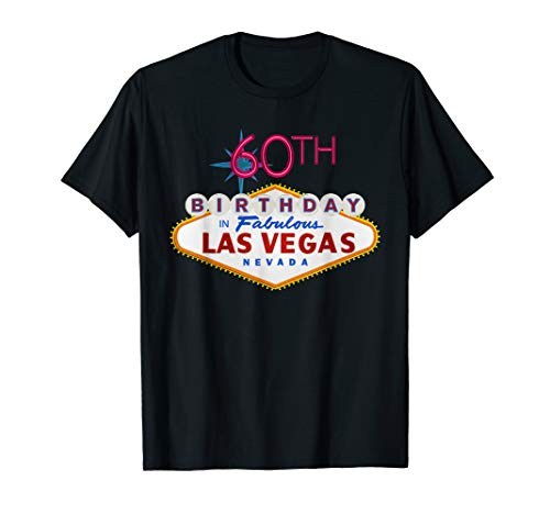 60th Birthday in Las Vegas Classic Sign Gift T Shirt ()