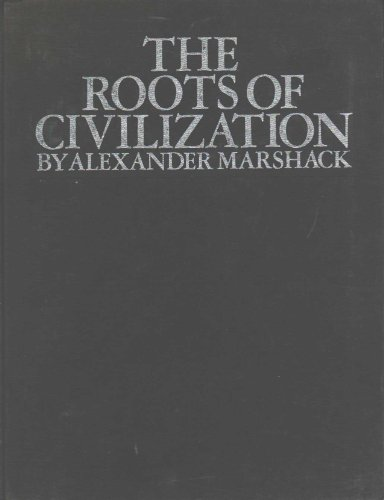 The Roots of Civilization