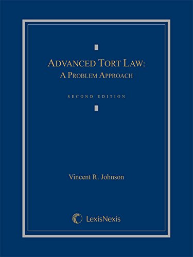 Advanced Tort Law: A Problem Approach (2014 Loose-leaf version)