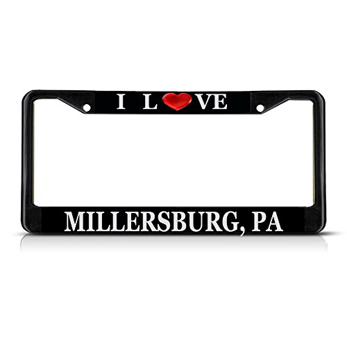 - Sign Destination Metal License Plate Frame Solid Insert I Love Heart Millersburg, Pa Car Auto Tag Holder - Black 2 Holes, One Frame