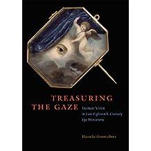Treasuring the Gaze: Intimate Vision in Late Eighteenth-Century Eye Miniatures