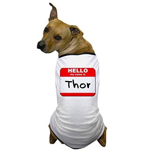 CafePress - Hello my name is Thor Dog T-Shirt - Dog T-Shirt, Pet Clothing, Funny Dog Costume (Unique Pet Costumes)