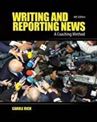 Writing and Reporting News: A Coaching Method (Writing & Reporting News: A Coaching Method) 6th (sixth) edition