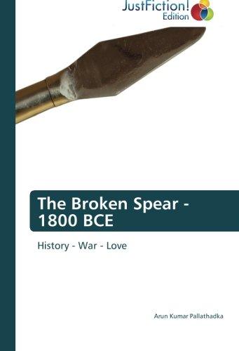 Read Online The Broken Spear - 1800 BCE: History - War - Love pdf