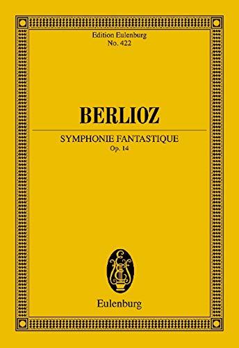 Symphonie Fantastique, Op. 14: Edition Eulenburg No. 422