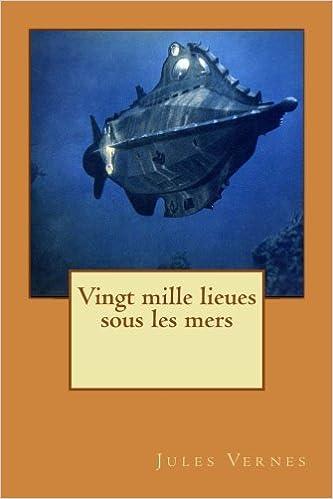 Vingt mille lieues sous les mers (French Edition)
