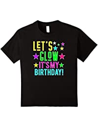 Let's Glow Party It's My Birthday Gift T Shirt