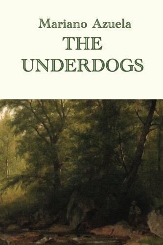 """The Underdogs"" – Mariano Azuela"