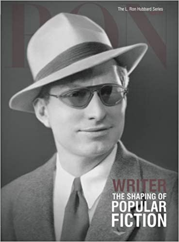 L. Ron Hubbard - Writer: The Shaping of Popular Fiction L ...