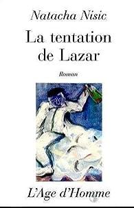 La Tentation de Lazar par Natacha Nisic