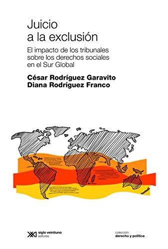 Juicio a la exclusión: El impacto de los tribunales sobre los derechos sociales del Sur Global (Derecho y política) (Spanish Edition)