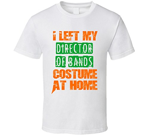 Band Director Halloween Costume (Left Director of Bands Halloween Costume At Home Occupation T Shirt M White)