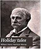 Holiday Tales, W. H. Murray, 0925168025