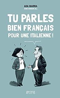 Tu parles bien français pour une italienne!