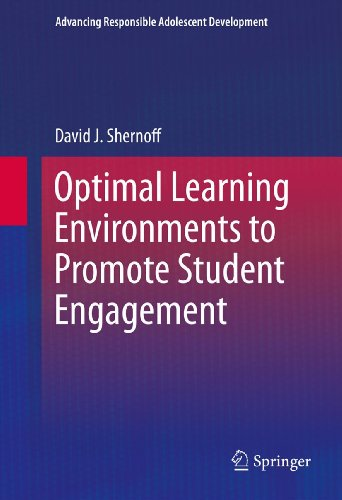 Download Optimal Learning Environments to Promote Student Engagement (Advancing Responsible Adolescent Development) Pdf
