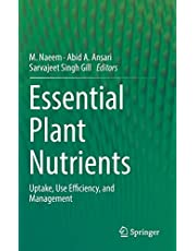 Essential Plant Nutrients: Uptake, Use Efficiency, and Management