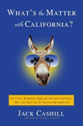 What's the Matter with California?: Cultural Rumbles from the Golden State and Why the Rest of Us Should Be Shaking