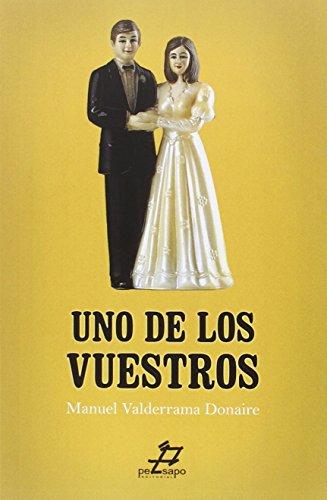 UNO DE LOS VUESTROS (NARRATIVA) MANUEL VALDERRAMA DONAIRE