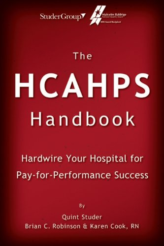 The HCAHPS Handbook: Hardwire Your Hospital for Pay-For-Performance Success