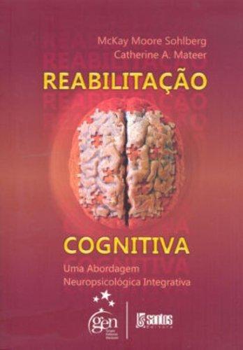 Reabilitação Cognitiva: Uma Abordagem Neuropsicológica Integrativa