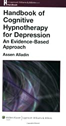 Handbook of Cognitive Hypnotherapy for Depression: An Evidence-based Approach (Nurses' Handbook of Health Ass) (Lippincott Williams and Wilkins Handbook Series)