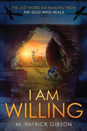 Download I Am Willing: The Last Word On Healing From The God Who Heals ebook